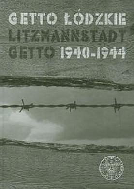 Baranowski Nowinowski Getto łódzkie lodzkie Litzmannstadt Getto 1940-1944 zagłada holokaust Holocaust waa0235