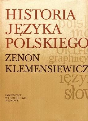 Klemensiewicz Historia języka polskiego jezyka język polski jezyk polish language history langue polonaise Polonais Polnische Sprache Polnisch 8301009969 83-01-00996-9 9788301009960 978-83-01-00996-0 waa0236