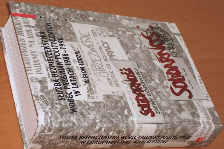 Pilarski-wybor-Sluzba-Bezpieczenstwa-wobec-przemian-politycznych-w-latach-1988-1990-Region-lodzki-IPN-2009-Lodz