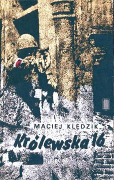 Kledzik Królewska Krolewska 16 szesnaście Armia Krajowa AK Powstanie warszawskie World War 1939-1945 Underground movements Poland Warsaw History 8321106374 83-211-0637-4 9788321106373 978-83-211-0637-3 waa0259