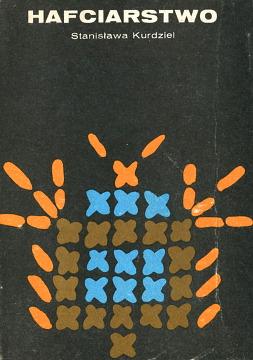 Kurdziel Hafciarstwo haft hafciarka koronkarka Szycie Ściegi Mereżki dziureczkowy dziergany richelieu atłaskowy tamborek ażurowy Ażury sztandarowy 8320902924 83-209-0292-4 9788320902921 978-83-209-0292-1 waa0269