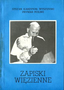 Wyszyński Wyszynski kardynał kardynal Zapiski więzienne wiezienne 8385069178 83-85069-17-8 9788385069171 978-83-85069-17-1 waa0276