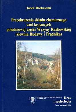 Różkowski Przeobrażenia składu chemicznego wód krasowych południowej części Wyżyny Krakowskiej Rudawa Prądnik kras waa0281