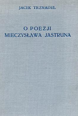 Trznadel O poezji Mieczysława Jastruna Jastrun poezja literatura Brwinow Brwinów waa0285