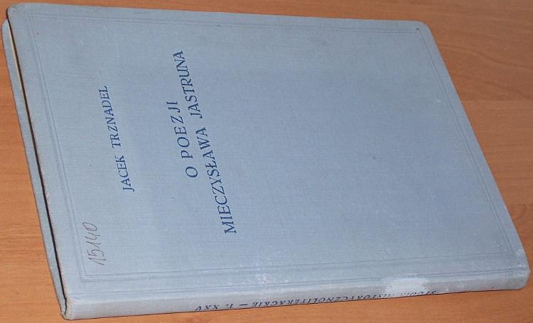 Trznadel-Jacek-O-poezji-Mieczyslawa-Jastruna-Wroclaw-Ossolieum-1954-Jastrun-poezja-literatura
