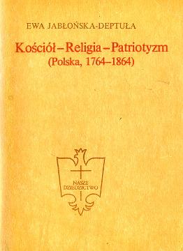 Jabłońska-Deptuła Jablonska-Deptula Jabłońska -Deptuła Kościół Religia Patriotyzm Polska historia zabory Brykczyński waa0299