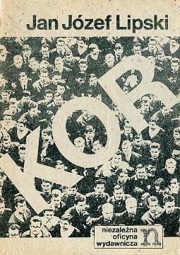 Lipski KOR Komitet Obrony Robotników Komitet Samoobrony Społecznej Wydarzenia czerwcowe śmierć Pyjasa Pyjas WZZ Polska Poland Polish history 1976 1980 1981 1982 historia Polski polskie bibuła bibula Solidarność Solidarnosc Solidarity uncensored prints dissident publications wydawnictwa niezależne drugi obieg drugiego obiegu powielane podziemne druki publikacje civil liberty waa0304