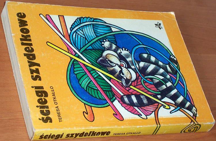 Otkallo-Teresa-Sciegi-szydelkowe-Warszawa-MAW-1988-wyd-2-Szydelkowanie-Szydelko-Crochet-hook-dzianina-koronka