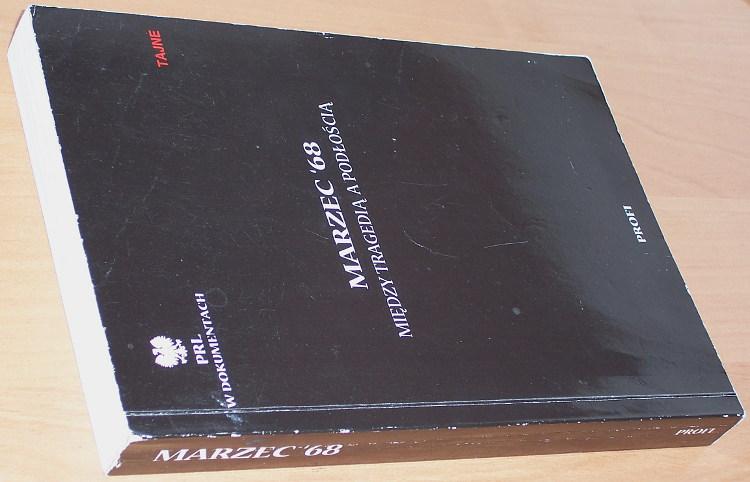 Soltysiak-Stepien-Marzec-68-Miedzy-tragedia-a-podloscia-Profi-1998-Wydarzenia-marcowe-1968-dokumenty-Studentstrikes