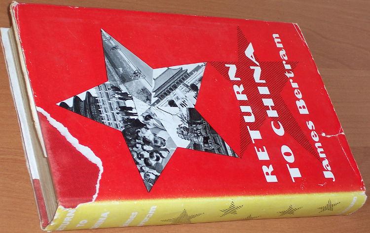 Bertram-James-Return-to-China-London-Heinemann-1957-Description-travel-Chine-Opinions
