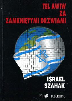 Shahak Tel Awiw za zamkniętymi drzwiami Jackowski Open secrets Israeli foreign and nuclear policies Izrael polityka 8390762102 83-907621-0-2 9788390762104 978-83-907621-0-4 waa0337