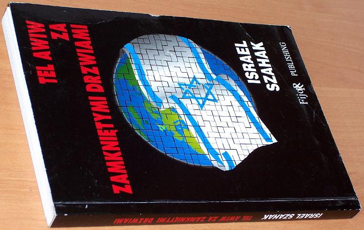 Shahak-Israel-Tel-Awiw-za-zamknietymi-drzwiami-Chicago-Fijorr-1998-Jackowski-Open-secrets-Israeli-foreign-policies