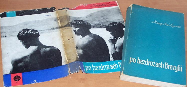 Lepecki-Mieczyslaw-Bohdan-Po-bezdrozach-Brazylii-Warszawa-LSW-1961-Brazylia-Kowalewski-adiutant-Marszalka-Pilsudskiego