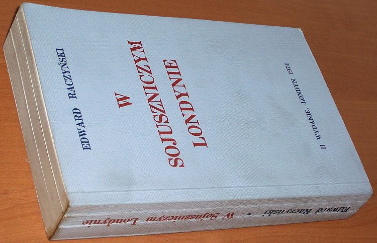 Raczynski-Edward-W-sojuszniczym-Londynie-Dziennik-ambasadora-1939-1945-London-Instytut-Polski-Muzeum-Sikorskiego-1974