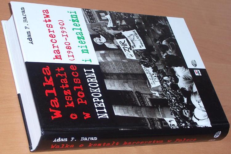 Baran-Adam-F-Walka-o-ksztalt-harcerstwa-w-Polsce-1980-1990-Niepokorni-i-niezalezni-ISP-PAN-Rytm-2007-harcerstwo
