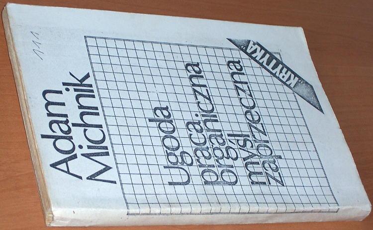 Michnik-Adam-Ugoda-praca-organiczna-mysl-zaprzeczna-Warszawa-Niezalezna-Oficyna-Wydawnicza-Nowa-1983-Krytyka