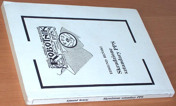 Renski-Edmund-Skradzione-sztandary-PPS-1989-Polska-Partia-Socjalistyczna-Puzak-Pajdak-Szturm-Sztrem-Cohn-Zulawski