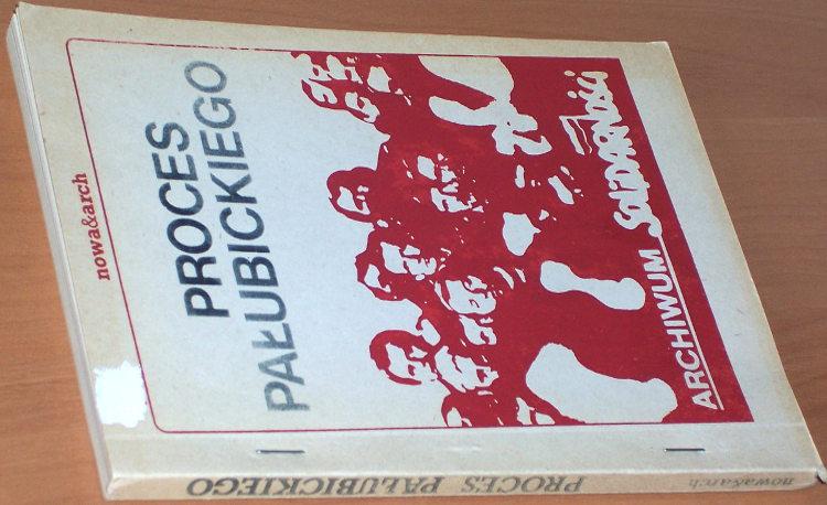 Zapis-procesu-Janusza-Palubickiego-1983-Palubicki-Warszawa-Niezalezna-Oficyna-Wydawnicza-1985-Archiwum-Solidarnosci