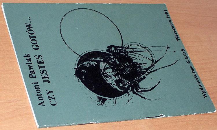 Pawlak-Antoni-Czy-jestes-gotow-Warszawa-Glos-1981-wydanie-drugiego-obiegu-bibula
