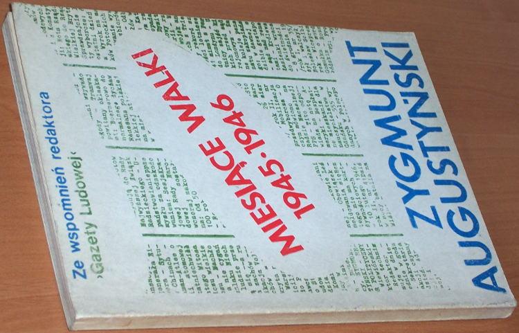Augustynski-Zygmunt-Miesiace-walki-1945-1946-Ze-wspomnien-redaktora-Gazety-Ludowej-Warszawa-Wydawnictwo-Glos-1988