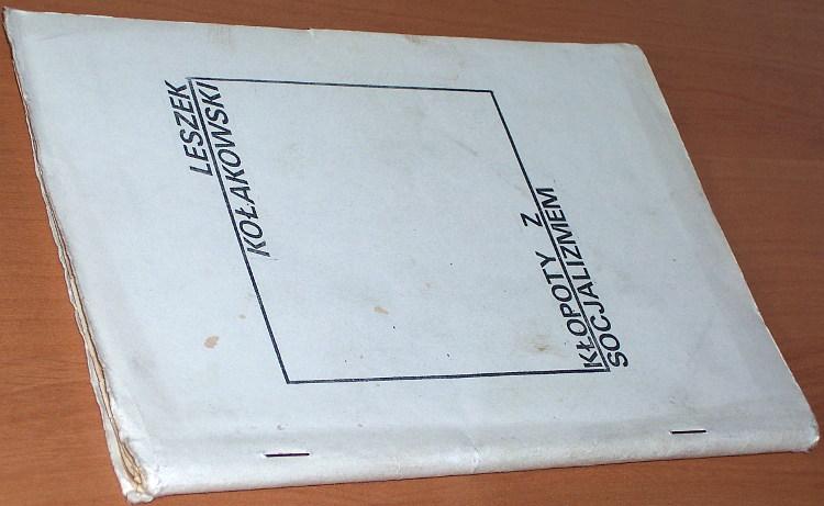 Kolakowski-Leszek-Klopoty-z-socjalizmem-Numer-Drugi-1983-Czy-diabel-moze-byc-zbawiony