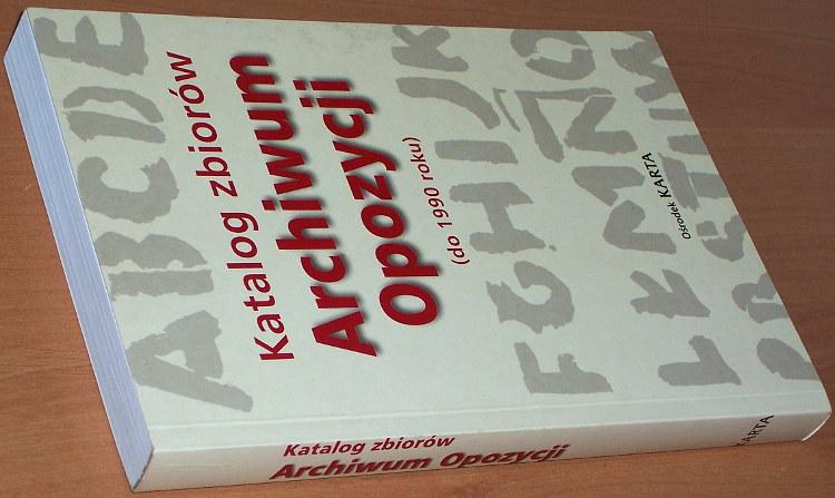 Katalog-zbiorow-Archiwum-Opozycji-Warszawa-Osrodek-Karta-2001-Czasopisma-niezalezne-1976-1990-Druki-zwarte-poza-cenzura