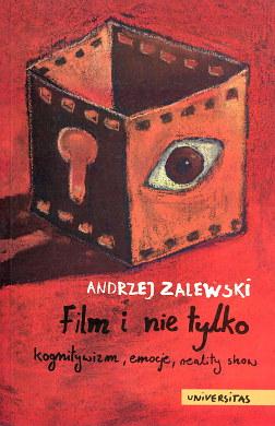 Zalewski Film i nie tylko Kognitywizm emocje reality show telewizja kultura media współczesność 8370524885 83-7052-488-5 978-83-7052-488-3 9788370524883 waa0489
