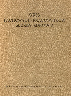 Spis fachowych pracowników służby zdrowia lekarz lekarze dentysta dentyści farmaceuta farmaceuci Medical personnel Poland Directories Dentistry Directory Pharmacy Physicians waa0497