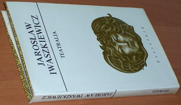 Iwaszkiewicz-Jaroslaw-Teatralia-Warszawa-Czytelnik-1983-Wysocka-kijowski-teatr-Studya-Teatr-Polski-Szyfman