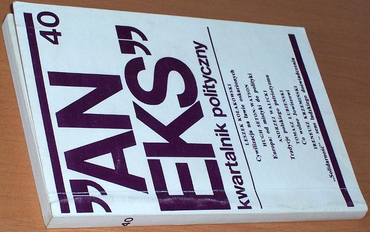 Aneks-Kwartalnik-polityczny-Nr-40-1985-Londyn-Kolakowski-Cywilizacja-Seton-Watson-Europa-Walicki-Krzeminski-Warszawski