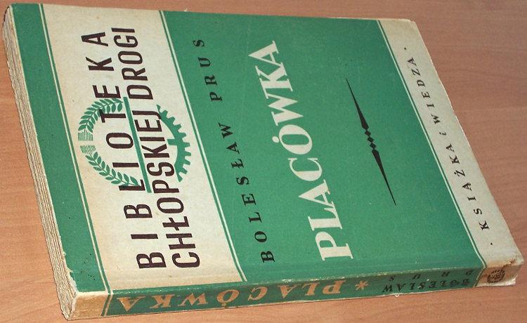 Prus-Boleslaw-Placowka-Warszawa-Ksiazka-i-Wiedza-1949-Biblioteka-Chlopskiej-Drogi-KiW