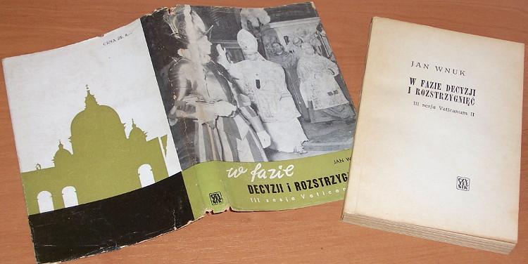 Wnuk-Jan-W-fazie-decyzji-i-rozstrzygniec-III-sesja-Vaticanum-II-Warszawa-Czytelnik-1965-reportaz-z-soboru-Watykan