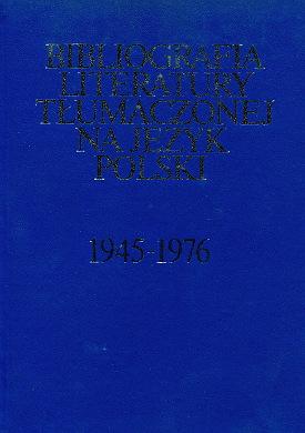 Bibliografia literatury tłumaczonej na język polski wydanej w latach 1945-1976 Bibliography of the literature translated into Polish and published between the years tłumaczania translation Iwaszkiewicz waa0553