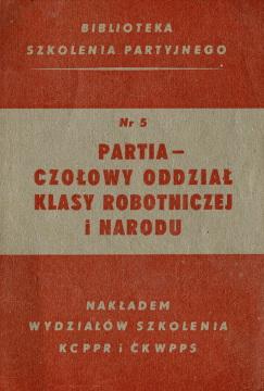 partia PPR PPS Polska Partia Robotnicza Socjalistyczna szkolenie Partia czołowy oddział klasy robotniczej i narodu Biblioteka szkolenia partyjnego waa0568