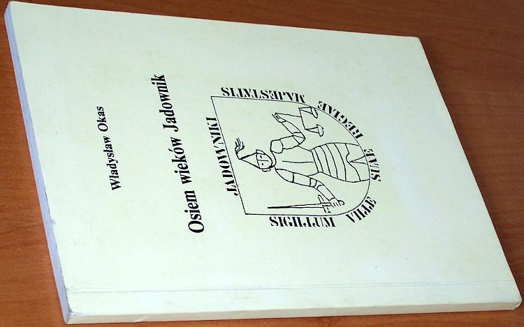 Okas-Wladyslaw-Osiem-wiekow-Jadownik-Jadowniki-moja-wies-Lodz-Jadowniki-1997-Malopolska-gmina-Brzesko
