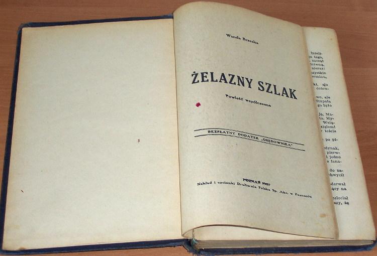 Brzeska-Wanda-Zelazny-szlak-Powiesc-wspolczesna-Poznan-Drukarnia-Polska-1937-Bezplatny-dodatek-Oredownika