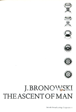 Bronowski The ascent of man Kultura historia Nauka Technika 0563104988 0-56310-498-8 9780563104988 978-0-56310-498-8 english angielski waa0595
