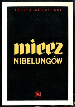 Moczulski Miecz Nibelungów Zarys historii armii pruskiej i niemieckiej 1618-1967 Prusy armia wojsko Niemcy Germany Wehrmacht waa0642
