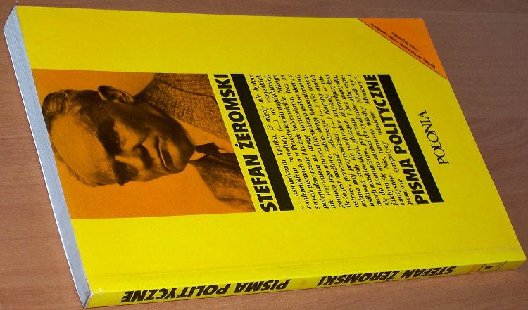 Zeromski-Stefan-Pisma-polityczne-London-Polonia-1988-Pokonac-komunizm-Na-probostwie-w-Wyszkowie-Utwory-publicystyczne