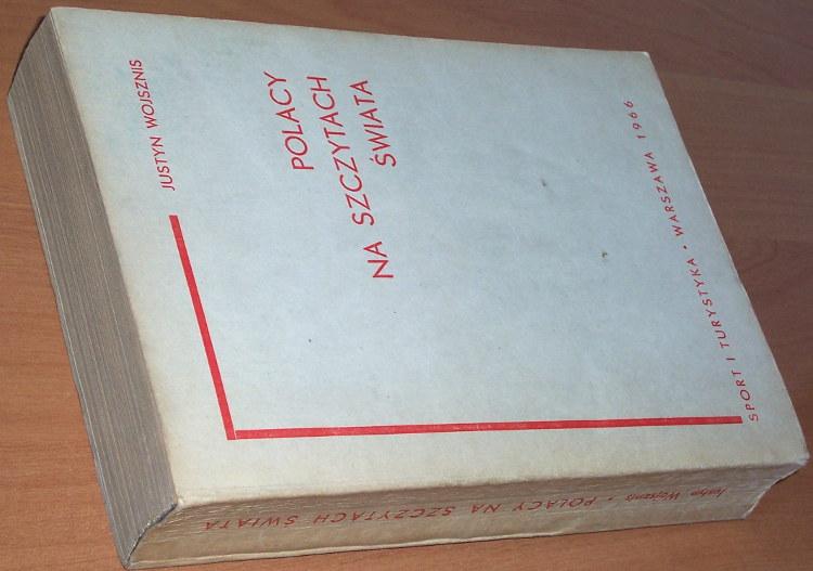 Wojsznis-Justyn-Polacy-na-szczytach-swiata-Wybor-tekstow-1933-9-Andy-Spitsbergen-Atlas-Kaukaz-Ruwenzori-Himalaje-1966