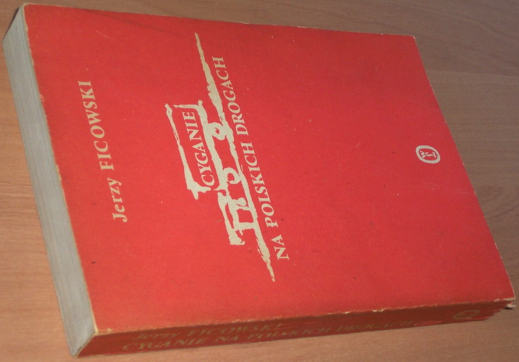 Ficowski-Jerzy-Cyganie-na-polskich-drogach-Wyd-3-Krakow-Wroclaw-Wydawnictwo-Literackie-1986-gipsy-gypsy-Zigeuner