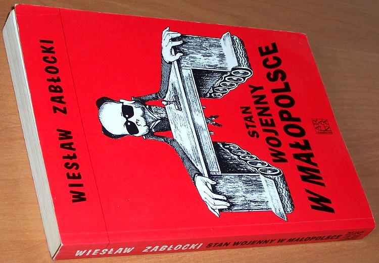 Zablocki-Wieslaw-Stan-wojenny-w-Malopolsce-Krakow-Arkana-1994-Solidarnosc-Solidarity-Martial-Law