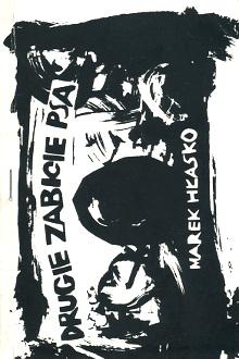 Hłasko Hlasko Drugie zabicie psa Polska Poland Polish history 1976 1980 1981 1982 1989 historia Polski polskie bibuła bibula Solidarność Solidarnosc Solidarity uncensored prints dissident publications wydawnictwa niezależne drugi obieg drugiego obiegu powielane podziemne druki publikacje civil liberty Killing the second dog waa0667