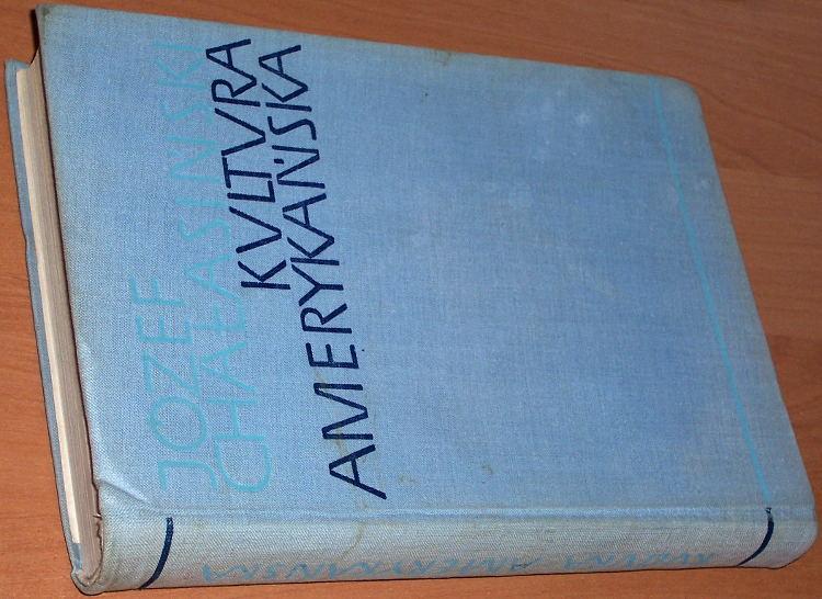 Chalasinski-Kultura-amerykanska-Formowanie-sie-kultury-narodowej-w-Stanach-Zjednoczonych-Ameryki-LSW-1962