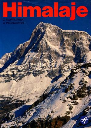 Kowalewski Paczkowski Alpinizm Azja Polska Fotografia artystyczna album Himalaje góry sport Polskie wyprawy alpinistyczne 8321727549 83-217-2754-9 9788321727547 978-83-217-2754-7 Gory Mountains Himalaya Himalayas Himal Wspinacz Climber Mountaineer Alpinist Wspinaczka Mountaineering Climbing Nepal Tybet Garhwal Nanda Devi Changabang Kangchendzonga Kangchendzönga Himal Kangbachen Makalu Khumbu Lhotse Cho Oyu Langtang Shisha Pangma Manaslu Peak 29 Modi Annapurna Dhaulagiri Nanga Parbat waa0683
