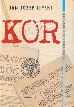 Lipski KOR Komitet Obrony Robotników Samoobrony Społecznej opozycja 1976 1977 1978 1979 1980 1981 Opposition 8360464111 83-60464-11-1 9788360464113 978-83-60464-11-3 waa0688