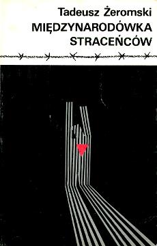 Żeromski Zeromski Międzynarodówka straceńców Miedzynarodowka stracencow Obozy hitlerowskie koncentracyjne 830511175X 83-05-11175-X 9788305111751 978-83-05-11175-1 1939-1945 Concentration camps Mauthausen Konzentrationslager Sachsenhausen Wojna 2nd World War Niemcy Germany German Okupacja Occupation Koncentracyjny Faszyzm Fascism Nazi Nazism waa0700