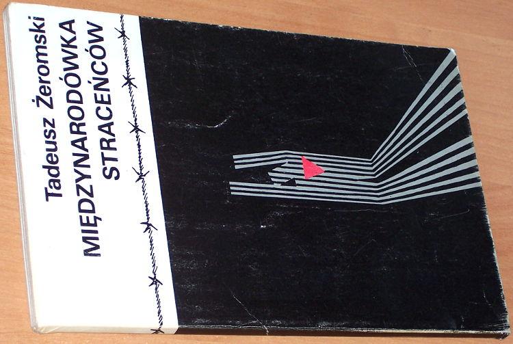 Zeromski-Tadeusz-Miedzynarodowka-stracencow-Warszawa-Ksiazka-i-Wiedza-1983-1939-1945-Concentration-camps-Mauthausen