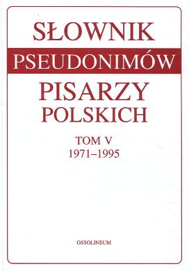 Słownik pseudonimów pisarzy polskich Slownik pseudonimow 8304041103 9788304041103 8304044439 9788304044432 83-04-04110-3 978-83-04-04110-3 83-04-04443-9 978-83-04-04443-2 pseudonim Pseudonimy kryptonimy polskie Gajkowska Król Świerczyńska Schriftsteller Pseudonym Verzeichnis Polen Écrivains polonais Dictionnaires Pseudonymes Pologne Anonyms pseudonyms Polish waa0725