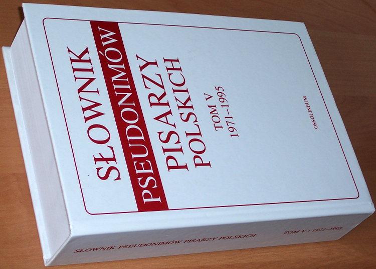 Slownik-pseudonimow-pisarzy-polskich-Tom-V-1971-1995-Wroclaw-Zaklad-Narodowy-im-Ossolinskich-1998-pseudonim